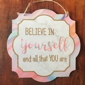 Believe In Yourself Colorful Hanging Wall Sign